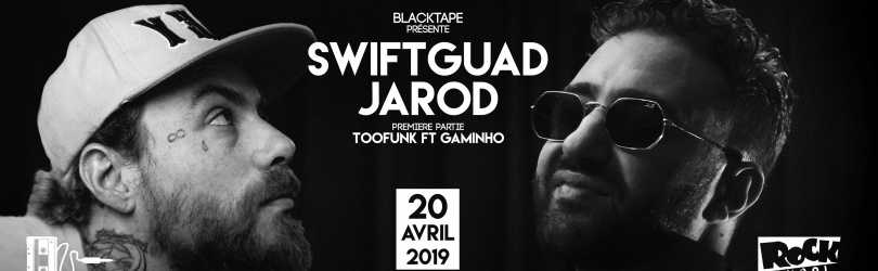 JAROD & Swift Guad // BORDEAUX -- Rock School Barbey
