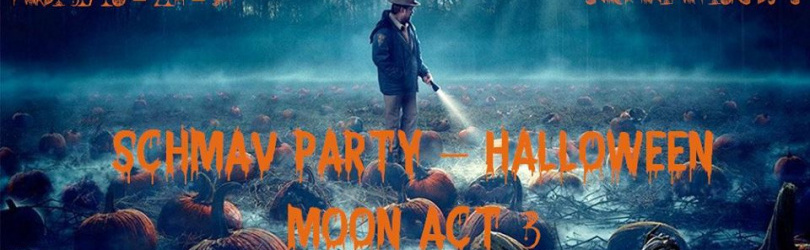 Schmav Party Halloween Moon act 3