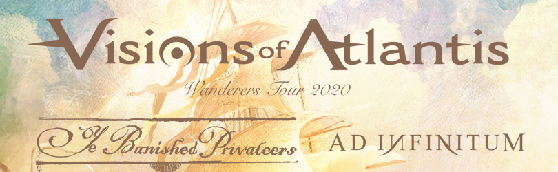 VISIONS OF ATLANTIS + YE BANISHED PRIVATEERS + AD INFINITUM