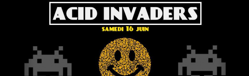 Acid Invaders / Nimes / Acid & Mental / 100% live