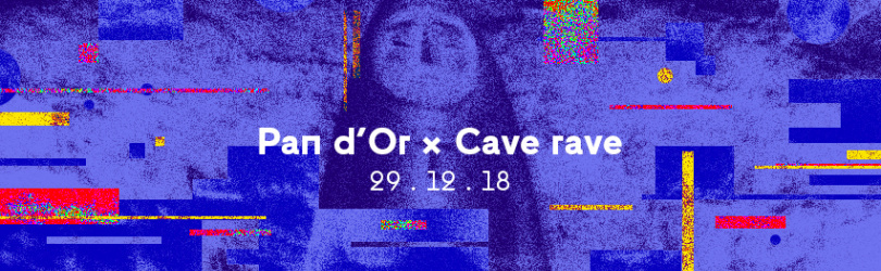 Pan d'Or x Cave Rave