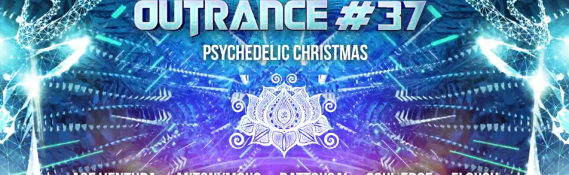 SOLD OUT / Outrance #37 - Psychedelic Christmas - Ace Ventura • Antonymous