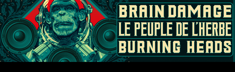 The Big Takeover : Le Peuple de L'Herbe + Brain Damage + Burning Heads