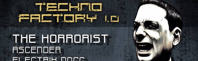 TECHNO FACTORY 1.0 // THE HORRORIST + Guests
