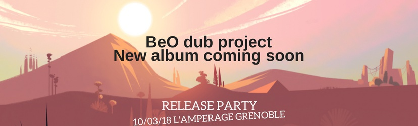 BeO dub project feat. Nalya Jo et Sumac Dub (ODGProd) Double Release Party