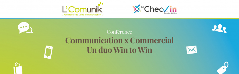 Communication x Commercial : Un duo Win to Win