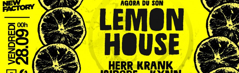Lemon House • Ven 28 sept • New Factory
