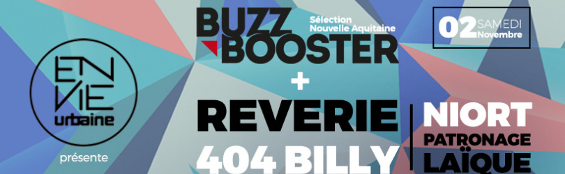 REVERIE + 404 BILLY + Sélection BUZZ BOOSTER