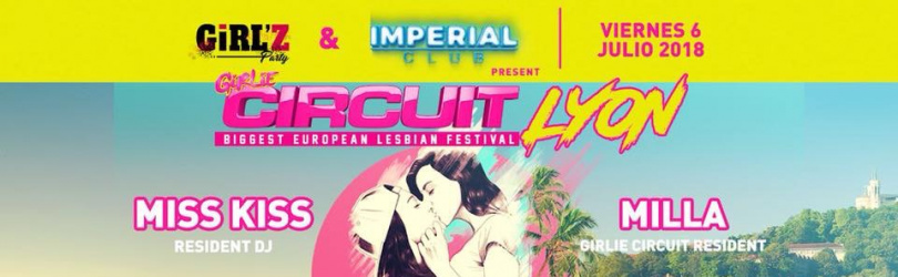 GIRLIE CIRCUIT FESTIVAL PRE PARTY - LYON EDITION