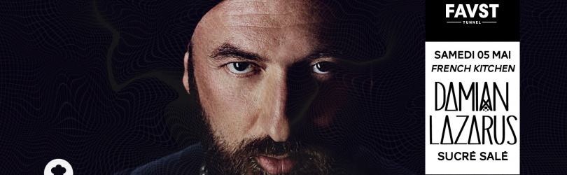 Faust x French Kitchen : Damian Lazarus