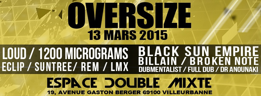 13.03.2015 - OVERSIZE - 2 Dancefloors - Double Mixte - Lyon
