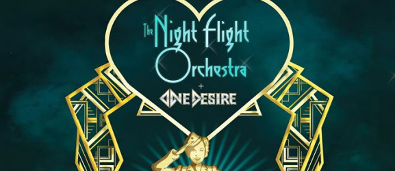 THE NIGHT FLIGHT ORCHESTRA + ONE DESIRE