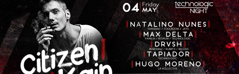 Technologic Night w/ Citizen Kain (Suara / Stil Vor Talent )