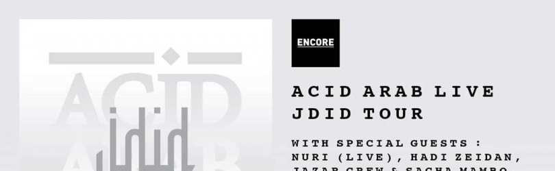 Encore : Acid Arab LIVE & Friends