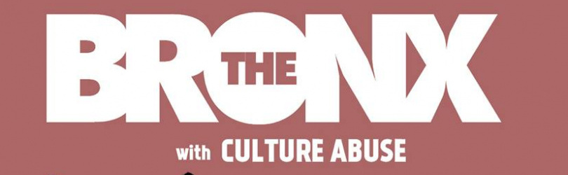 THE BRONX + Culture Abuse + Guest