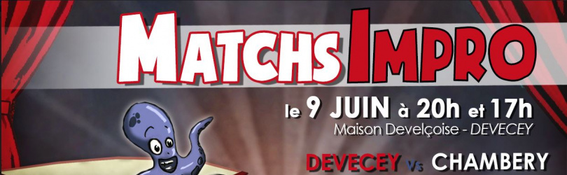 MATCH D'IMPRO ADULTES DEVECEY / CHAMBERY