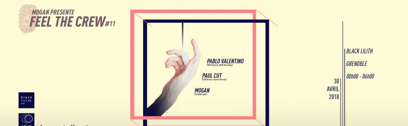 Mogan présente Feel The Crew #11 Pablo Valentino & Paul Cut // black lilith