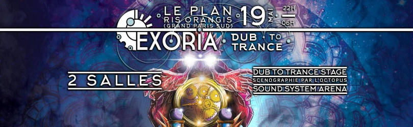 EXORIA - DUB TO TRANCE (Grand Paris Sud)