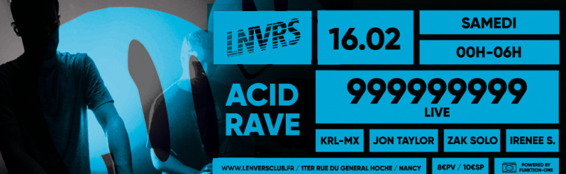ACID RAVE : 999999999 (live) - Lnvrs Club Nancy by Sutter Event