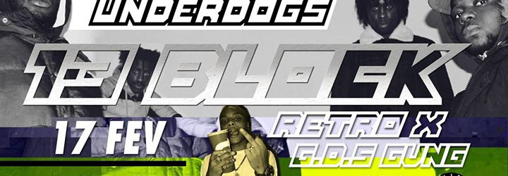 Underdogs#5 : 13 Block & Retro X + GDS Game / Paris
