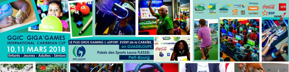 PASS Gamer/euse Guadeloupe _ GGIC  GIGA'GAMES 2018 INTERNATIONAL