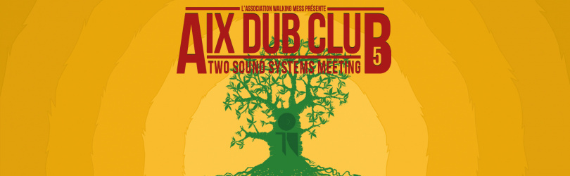 Aix Dub Club #5 Walking Mess Meets JWP and Roots Youths