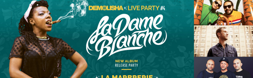La Dame Blanche• Tom Fire• Baja Frequencia• Demolisha• P.Pradal