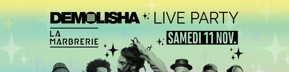 Demolisha Live Party #2 : Taïro / Max Livio / Jahill / Supa Mana / Demolisha Dj's