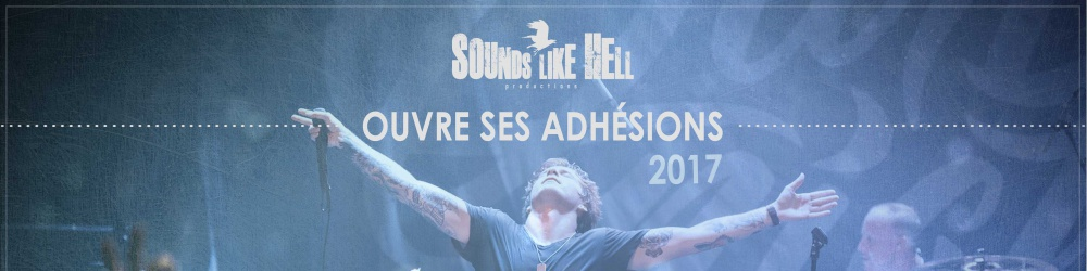 Adhésions 2017 // Sounds Like Hell Productions