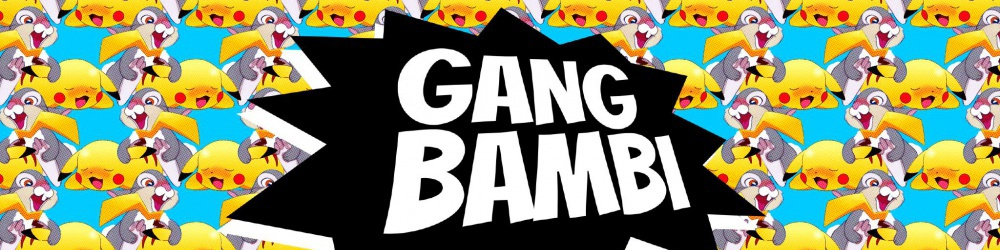 Gang Bambi : Gotta Bang them all !