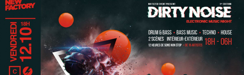 Dirty Noise 1st edition • Ven 12 octobre • New Factory